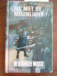Ill Met by Moonlight by W. Stanley Moss - Hardcover - 1971 - from Imperial Books and Collectibles and Biblio.co.uk
