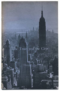 THE TRAIN AND THE CITY. . . WITH AN INTRODUCTION BY RICHARD S. KENNEDY