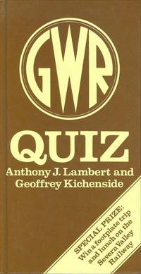 GWR Quiz by Lambert, Anthony J. & Kichenside, Geoffrey - 1985