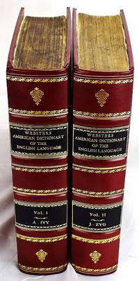 An American dictionary of the English language: intended to exhibit, I. the origin II. the genuine orthography III. accurate and discriminating definitions (2 Volume Set)