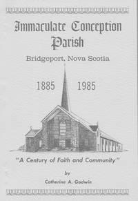 Immaculate Conception Parish, Bridgeport, Nova Scotia 1885-1985