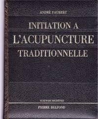 Initiation à l'acupuncture traditionnelle