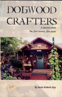 image of Dogwood Crafters: A Success Story, The First Twenty-five Years