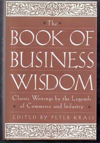 The Book of Business Wisdom.  Classic Writings by the Legends of Commerce and Industry
