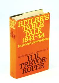 Hitler's table talk, 1941-44;: His private conversations;
