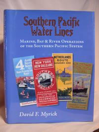 SOUTHERN PACIFIC WATER LINES: MARINE, BAY & RIVER OPERATIONS OF THE SOUTHERN PACIFIC SYSTEM
