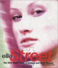 Elite Street: The Elite Model Look, a Fashion and Style Manual by Huggy Ragnarsson - Hardcover - 1998-10-15 - from Books Express (SKU: 0789301369n)