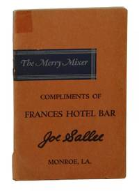 The Merry Mixer, or Cocktails and their ilk: A booklet on mixtures and mulches, fizzes and whizzes