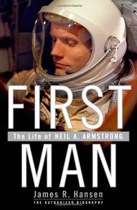 image of First Man: The Life of Neil Armstrong