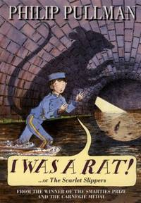 image of I Was a Rat!: Or, the scarlet slippers
