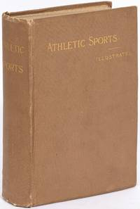 """image of Athletic Sports in America, England and Australia. Comprising History, Characteristics, Sketches of Famous Leaders, Organization and Great Contests of Baseball, Cricket, Football, La Crosse, Tennis, Rowing, and Cycling. Also Including the Famous """"Around the World"""" Tour of American Baseball Teams, Their Enthusiastic Welcomes, Royal Receptions, Banquets, Great Games Played before Notables of Foreign Nations, Humorous Incidents, Interesting Adventures, etc., etc."""