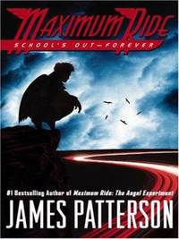 School's Out - Forever by James Patterson - Hardcover - 2006 - from ThriftBooks and Biblio.com