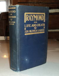 image of RAYMOND OR LIFE AND DEATH. With Examples of the Evidence for Survival of Memory and Affection After Death.