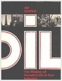 Oil.  The History Of Canada's Oil & Gas Industry