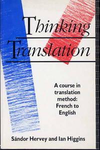 Thinking translation: a course in translation method, French-English