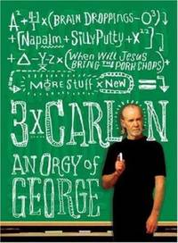 3 X Carlin : An Orgy of George