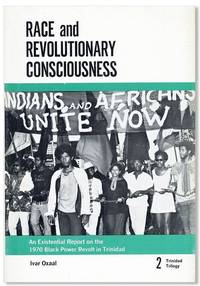 Race and Revolutionary Consciousness: A Documentary Interpretation of the 1970 Black Power Revolt in Trinidad by  Ivar OXAAL - First Edition - [1971] - from Lorne Bair Rare Books and Biblio.com