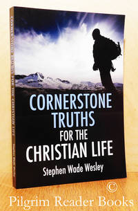 Cornerstone Truths for the Christian Life.