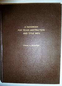A HANDBOOK FOR TEXAS ABSTRACTERS AND TITLE MEN