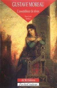 Gustave Moreau. L'assembleur de reves (1826-1898) (PocheCouleur N 25) (French Edition)
