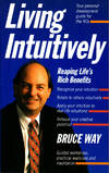 Living Intuitively: Reaping Life's Rich Benefits