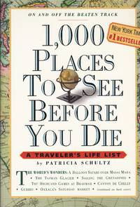 1,000 Places to See Before You Die: A Traveler's Life List by  Patricia Schultz - Paperback - 2003 - from Elk Creek Heritage Books (SKU: M000846)