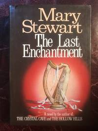 The Last Enchantment by Mary Stewart - Hardcover - 1979 - from Three Geese In Flight Celtic Books (SKU: 005248)