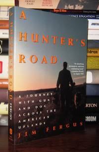 A HUNTER'S ROAD A Journey with Gun and Dog Across the American Uplands