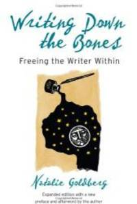image of Writing Down the Bones: Freeing the Writer Within, 2nd Edition