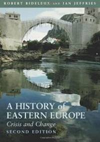 A History of Eastern Europe: Crisis and Change by Robert Bideleux - Paperback - 2007-09-02 - from Books Express (SKU: 0415366275)