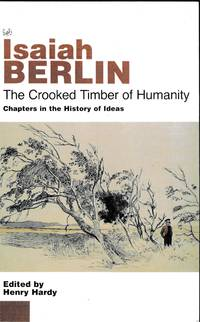 The Crooked Timber Of Humanity  Chapters in the History of Ideas