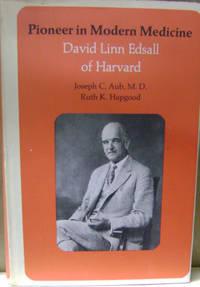 Pioneer in Modern Medicine: David Linn Edsall of Harvard