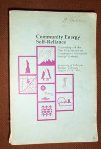 Community Energy Self-Reliance: Proceedings of The First Conference on Community Renewable Energy...