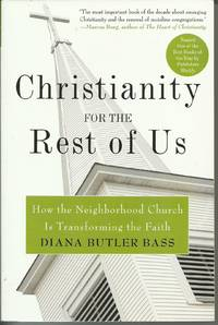 Christianity For the Rest of Us - How the Neighborhood Church is Transforming the Faith