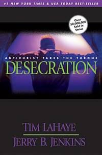 Desecration: Antichrist Takes the Throne (Left Behind No. 9)