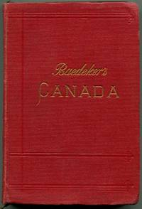 THE DOMINION OF CANADA: With Newfoundland and an Excursion to Alaska