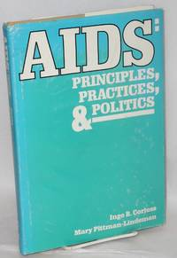 AIDS: principles, practices & politics