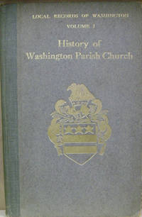 Local Records of Washington, Part I:  History of Washington Parish Church
