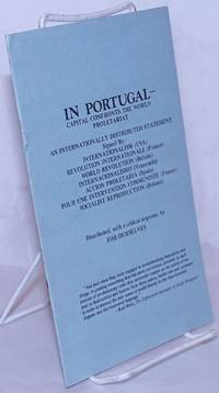 image of In Portugal-- capital confronts the world proletariat. An internationally distributed statement