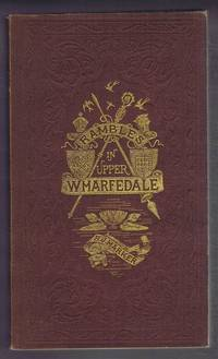 Rambles in Upper Wharfedale; Including the Historical and Traditional Lore of the District