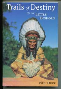 Trails of Destiny to the Little Bighorn