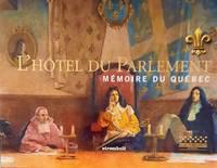 image of L'Hôtel du Parlement mémoire du Québec