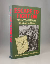 Escape to Fight on: With 204 Military Mission in China