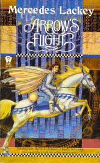 Arrow's Flight (The Heralds of Valdemar Trilogy, Book 2)