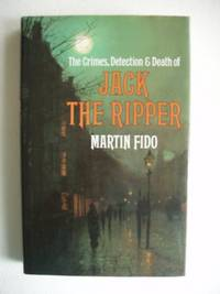 image of The Crimes, Detection and Death of Jack the Ripper