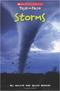 Scholastic True or False: Storms [Sep 01, 2009] Berger, Gilda and Berger, Melvin
