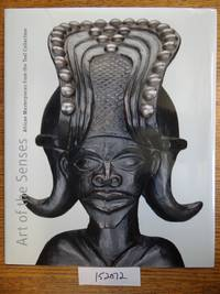 Art of the Senses: African Masterpieces from the Teel Collection