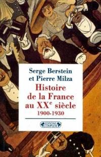 Histoire de la France au XXe siècle -Tome 1, 1900-1930 by  Berstein Serge Milza Pierre - Paperback - 1999 - from davidlong68 and Biblio.com
