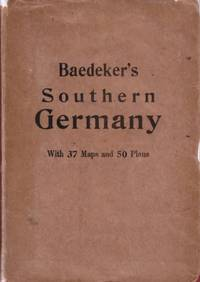 Southern Germany (Wurtemberg and Bavaria) Handbook for travellers. by  Karl Baedeker - Hardcover - 1914 - from Paul Haynes Rare Books (SKU: Biblio545)