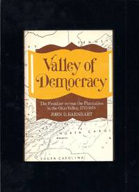 Valley Of Democracy: The Frontier Versus The Plantation In The Ohio Valley, 1775-1818